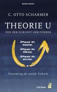 Theorie U – Von der Zukunft her führen