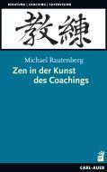 Zen in der Kunst des Coachings