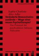 Veränderte Bewusstseinszustände –  Wege einer neuen Psychotherapie?