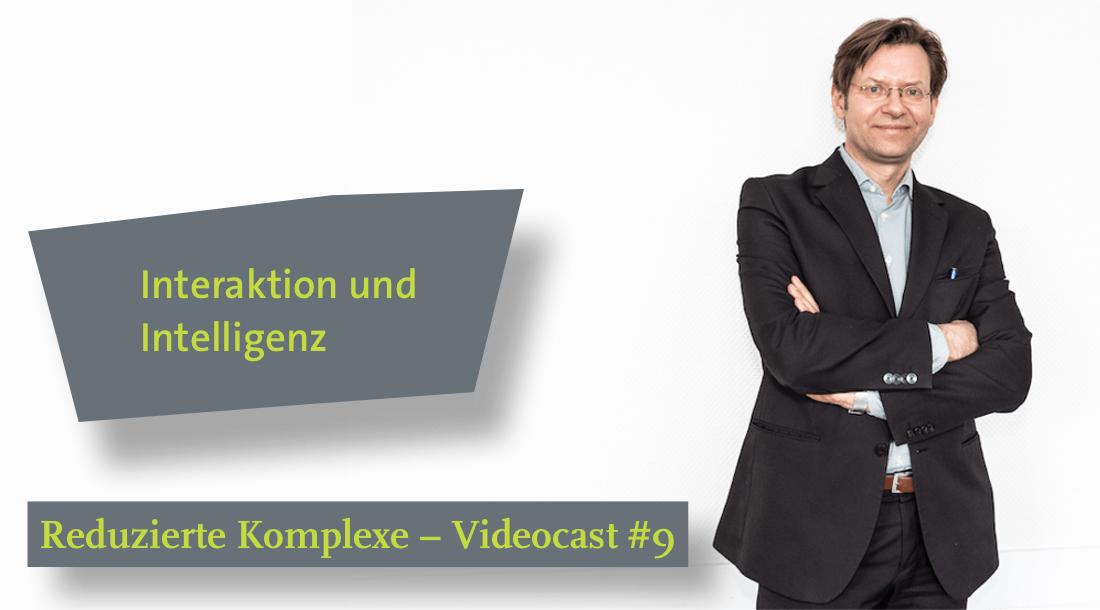Videocast #9: Interaktion und Intelligenz