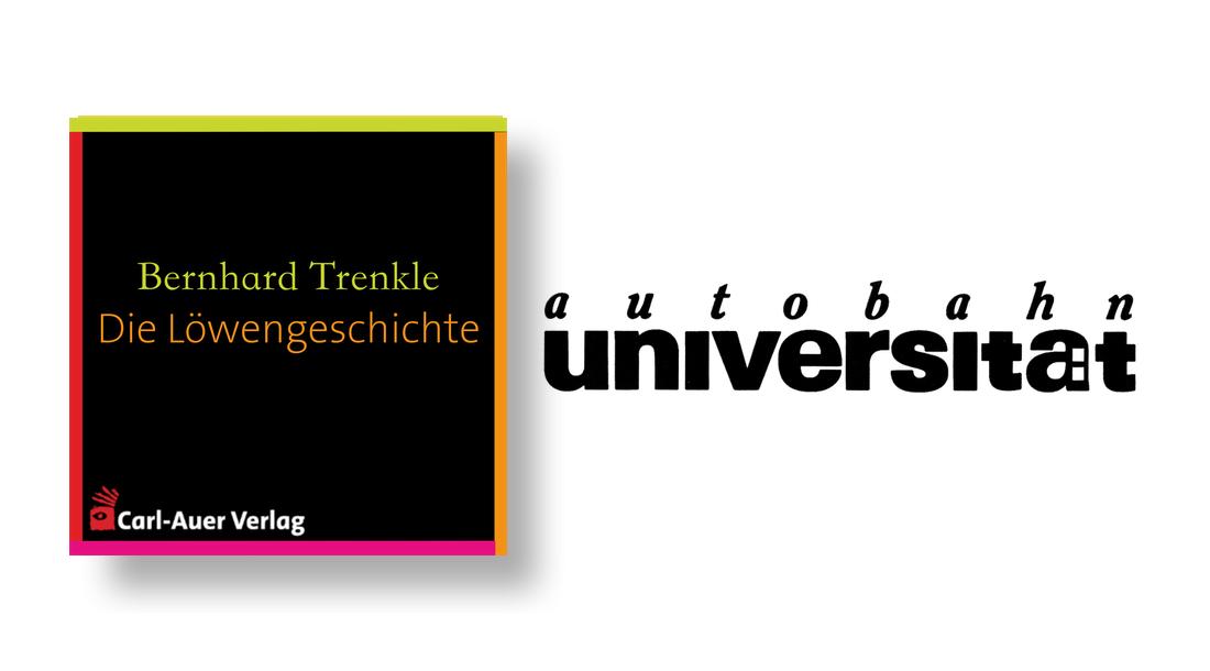 autobahnuniversität / Bernhard Trenkle - Die Löwengeschichte