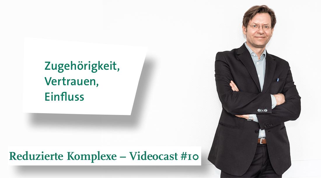 Videocast #10: Zugehörigkeit, Vertrauen, Einfluss