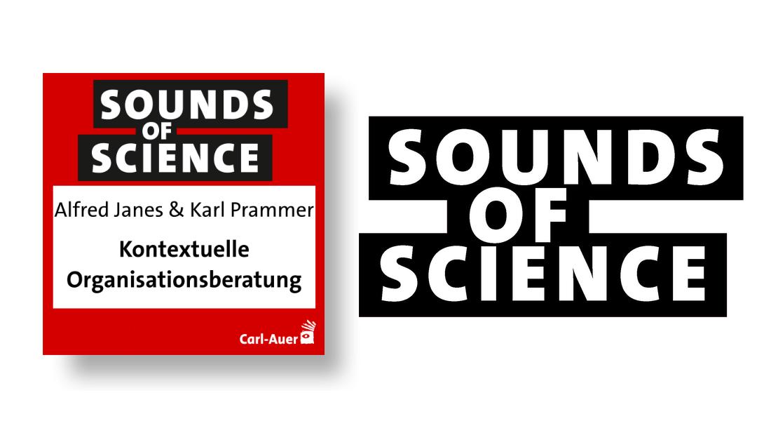 Sounds of Science / Alfred Janes & Karl Prammer - Kontextuelle Organisationsberatung