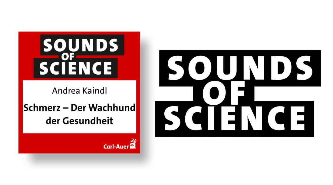 Sounds of Science / Andrea Kaindl - Schmerz - Der Wachhund der Gesundheit