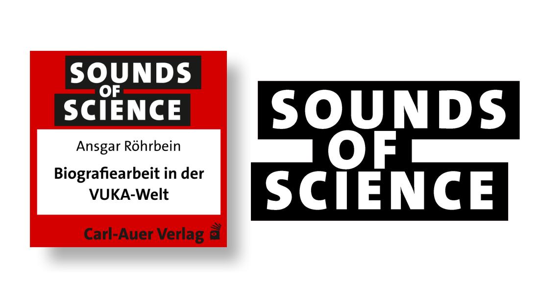 Sounds of Science / Ansgar Röhrbein - Biografiearbeit in der VUKA-Welt: Leben selbstbestimmt gestalten