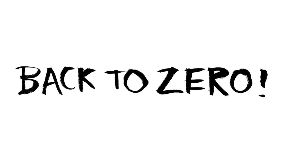 Back to Zero!