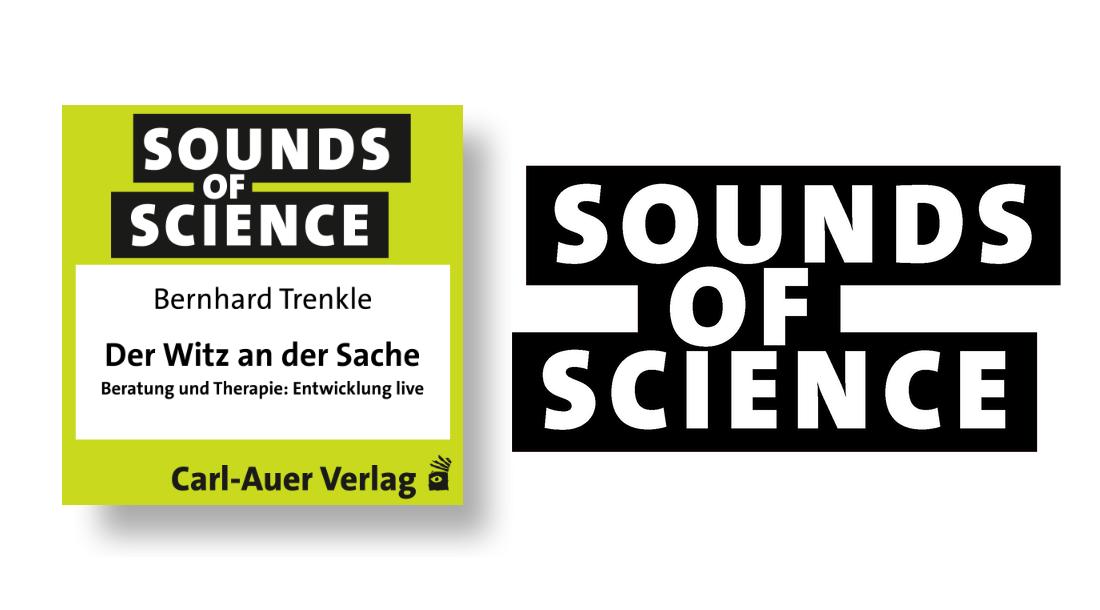 Sounds of Science / Bernhard Trenkle - Der Witz an der Sache - Beratung und Therapie: Entwicklung live