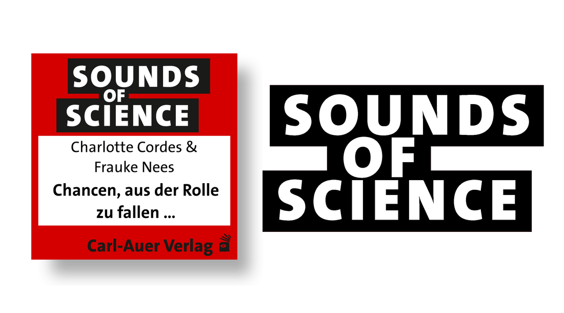 Sounds of Science / Charlotte Cordes & Frauke Nees -  Chancen, aus der Rolle zu fallen …