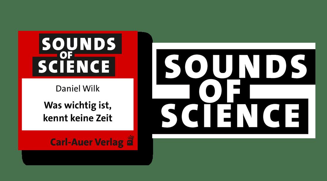 Sounds of Science / Daniel Wilk -  Was wichtig ist, kennt keine Zeit