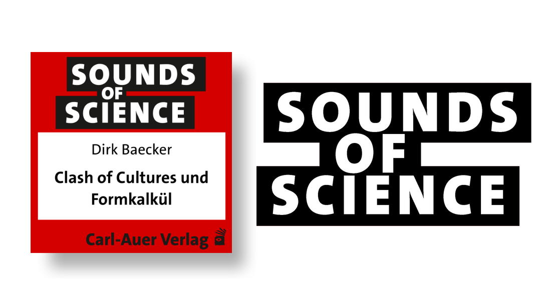 Sounds of Science / Dirk Baecker - Clash of Cultures und Formkalkül