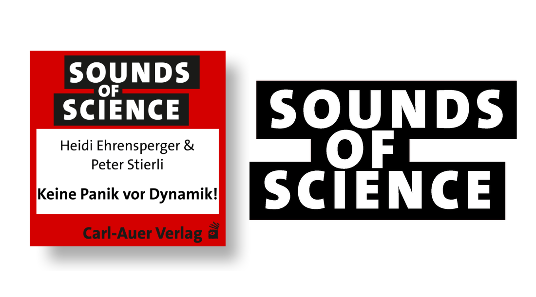 Sounds of Science / Heidi Ehrensperger & Peter Stierli - Keine Panik vor Dynamik!