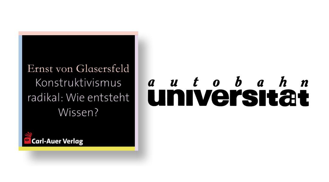 autobahnuniversität / Ernst von Glasersfeld - Konstruktivismus radikal: Wie entsteht Wissen?