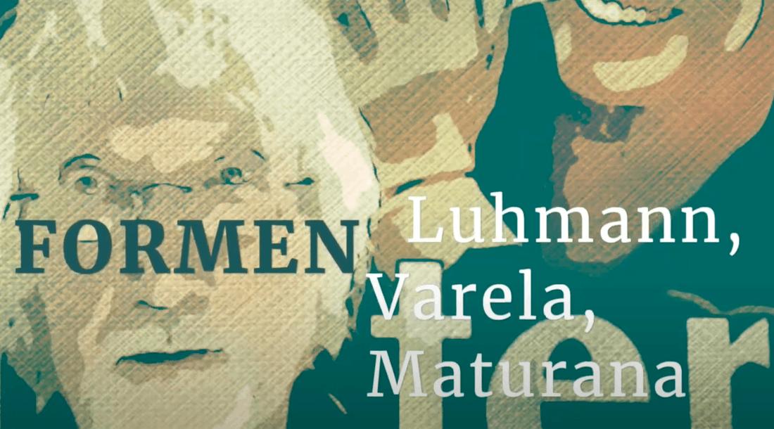 Erinnerungen an Luhmann, Varela, Maturana