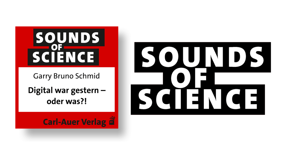 Sounds of Science / Gary Bruno Schmid -  Digital war gestern – oder was?!