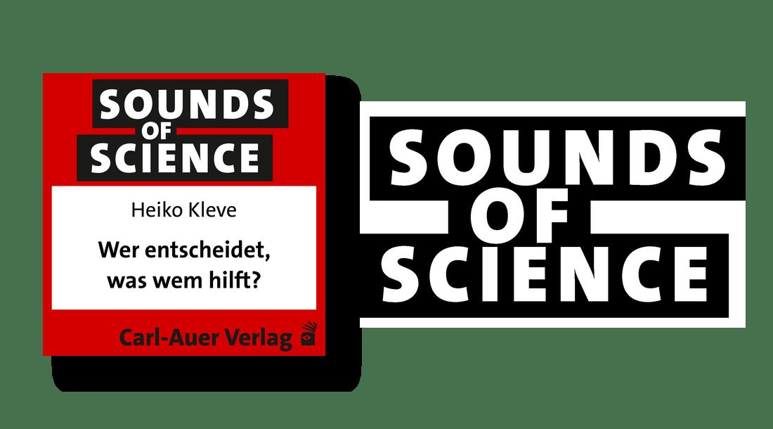 Sounds of Science / Heiko Kleve - Wer entscheidet, was wem hilft?