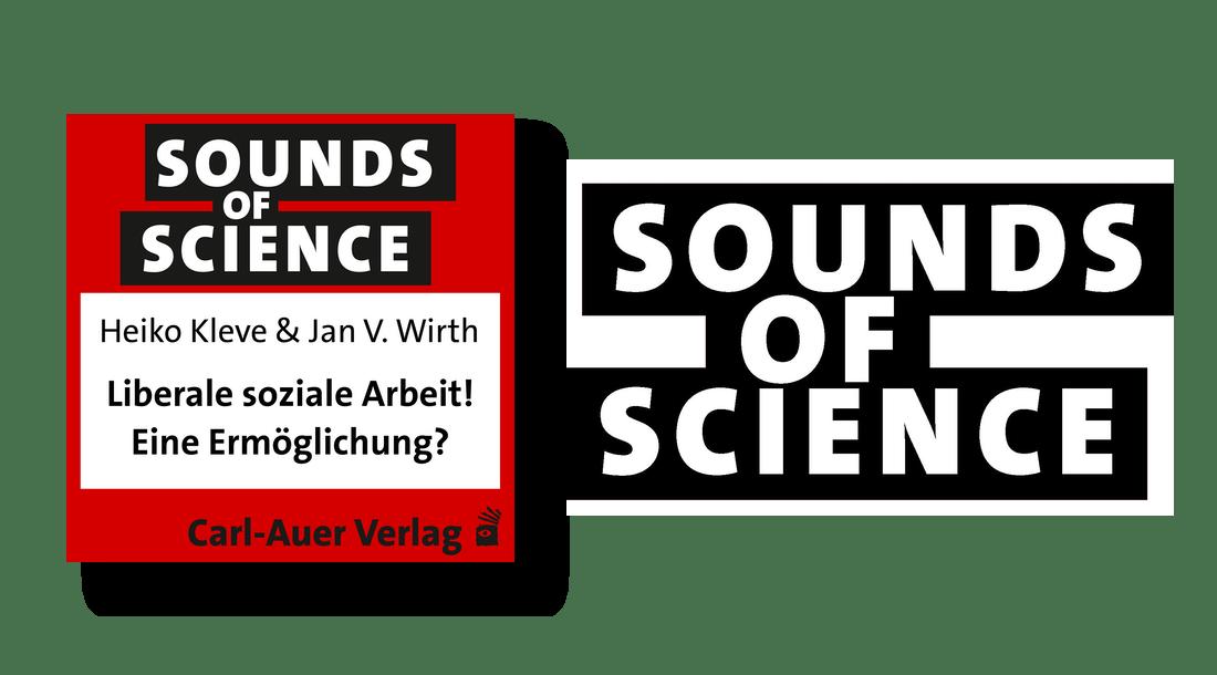 Sounds of Science / Heiko Kleve & Jan V. Wirth - Liberale soziale Arbeit! Eine Ermöglichung?