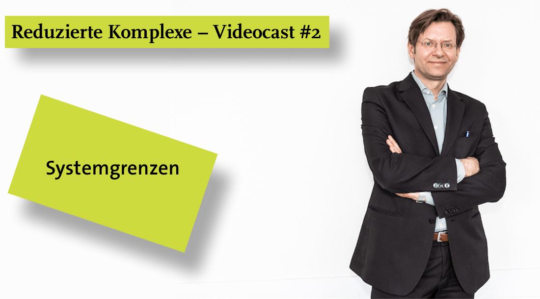 Videocast #2: System-Grenzen