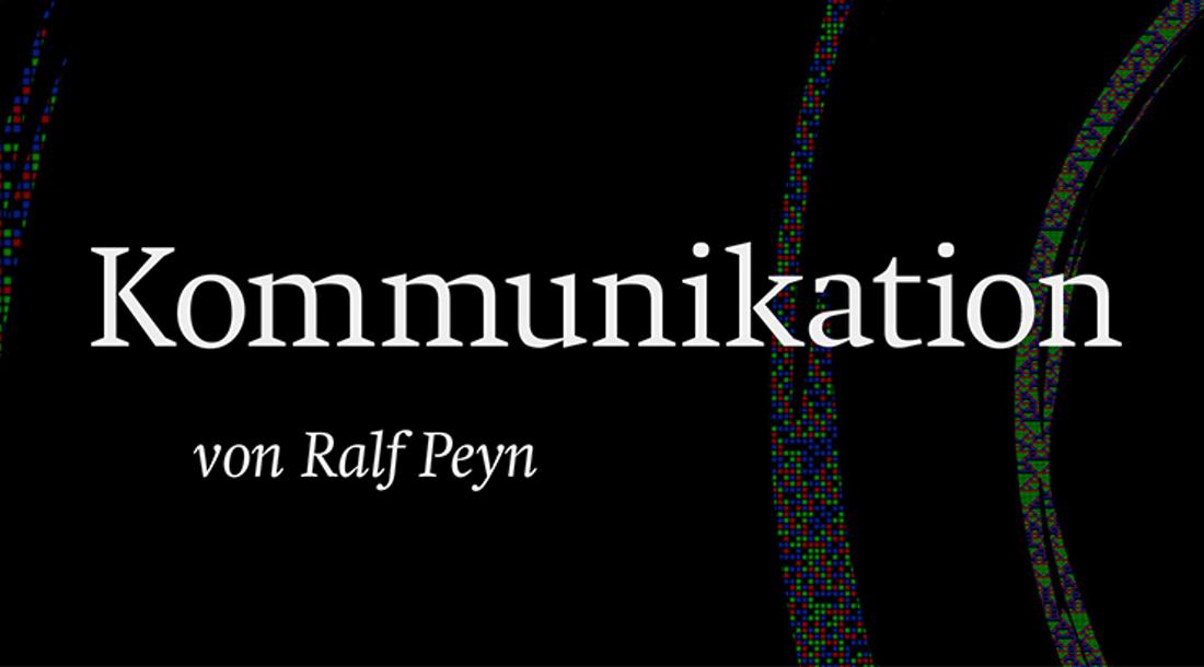 Kommunikation – Reorganisation des Unbestimmten