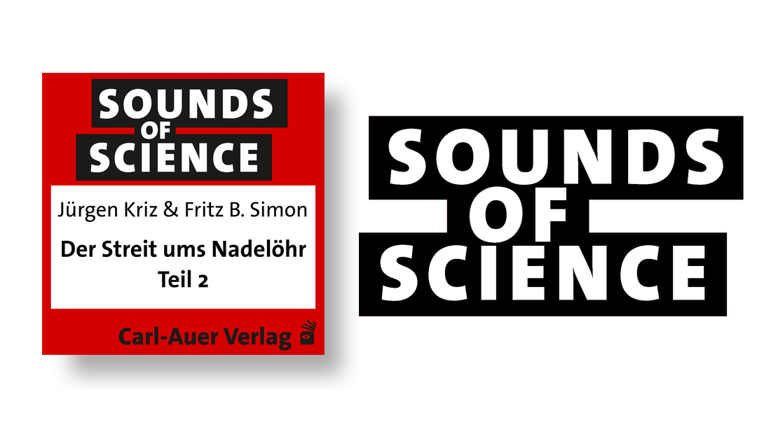 Sounds of Science / Jürgen Kriz & Fritz B. Simon - Der Streit ums Nadelöhr - Teil 2