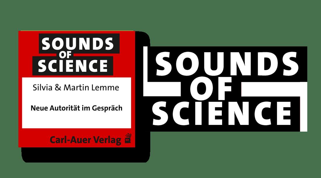 Sounds of Science / Silvia und Martin Lemme - Neue Autorität im Gespräch