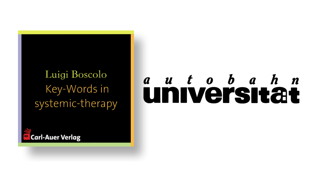 autobahnuniversität / Luigi Boscolo - Key-Words in systemic-therapy