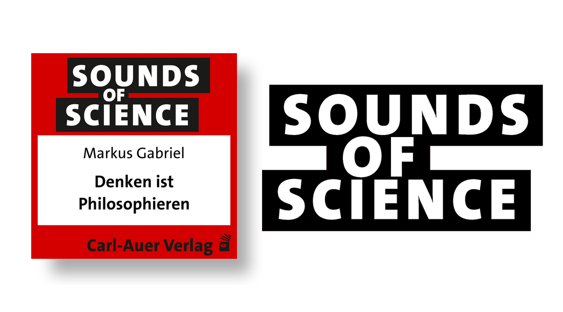 Sounds of Science / Markus Gabriel - Denken ist Philosophieren