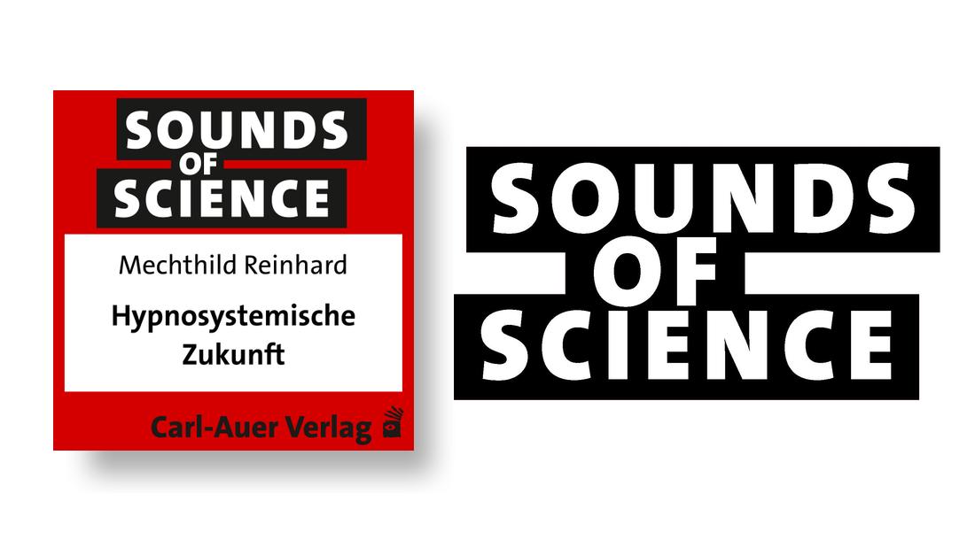 Sounds of Science / Mechthild Reinhard - Hypnosystemische Zukunft