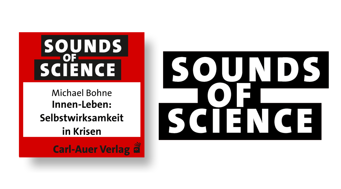 Sounds of Science / Michael Bohne - Innen-Leben: Selbstwirksamkeit in Krisen