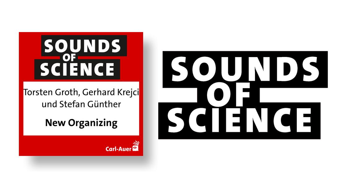 Sounds of Science / Torsten Groth, Gerhard Krejci und Stefan Günther - New Organizing