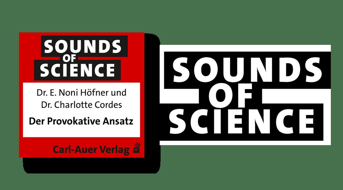 Sounds of Science / Der Provokative Ansatz