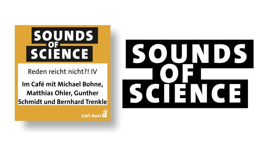Sounds of Science / Reden reicht nicht!? IV - Im Café mit Michael Bohne, Matthias Ohler, Gunther Schmidt und Bernhard Trenkle