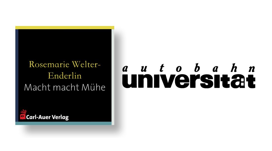 autobahnuniversität / Rosemarie Welter-Enderlin - Macht macht Mühe