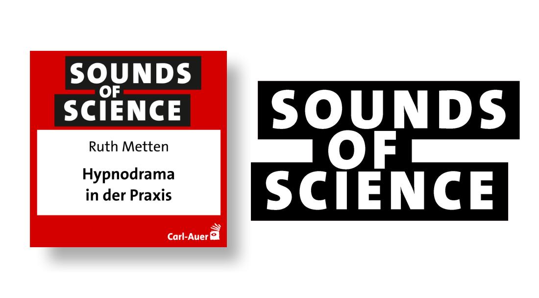 Sounds of Science / Ruth Metten - Hypnodrama in der Praxis