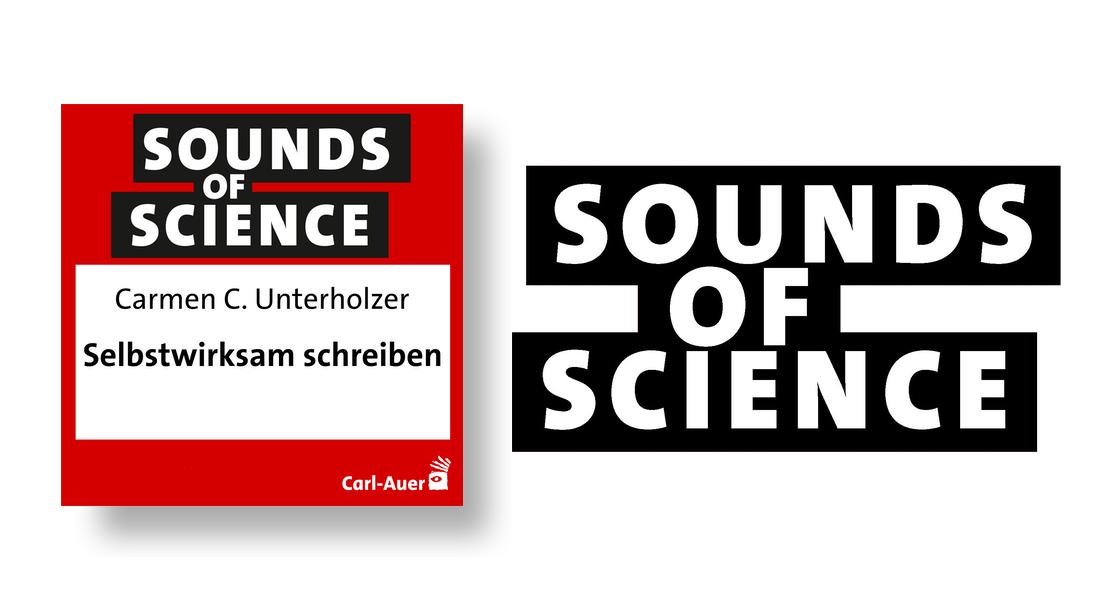 Sounds of Science / Carmen C. Unterholzer - Selbstwirksam schreiben