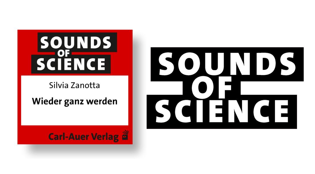 """Sounds of Science / Silvia Zanotta - """"Wieder ganz werden"""" – Traumaheilung mit Ego-State-Therapie und Körperwissen"""