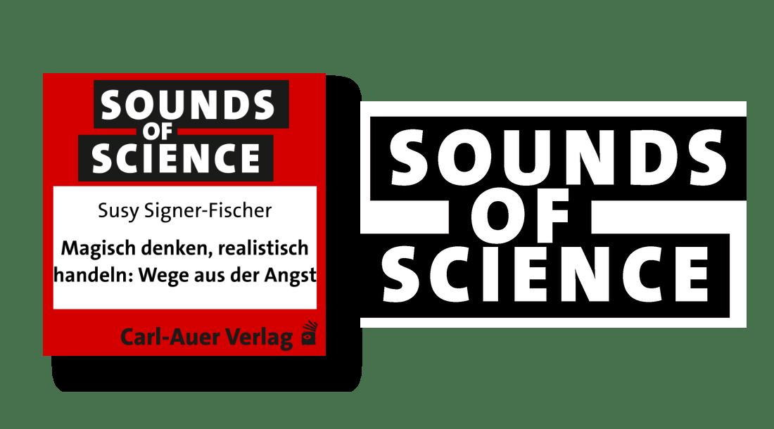 Sounds of Science / Susy Signer-Fischer - Magisch denken, realistisch handeln: Wege aus der Angst