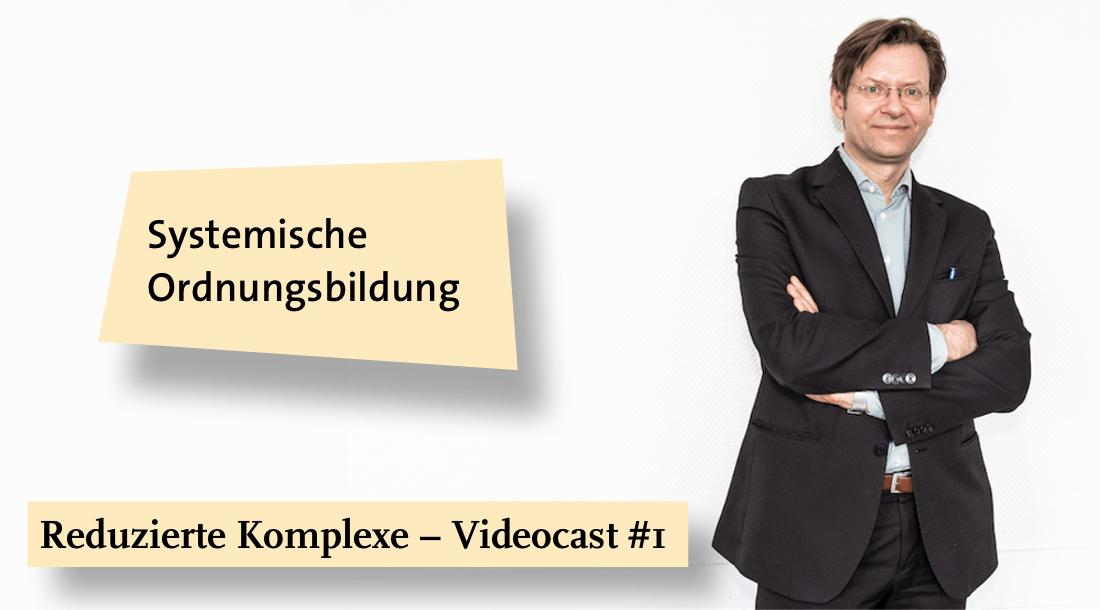 Videocast #5: Systemische Ordnungsbildung