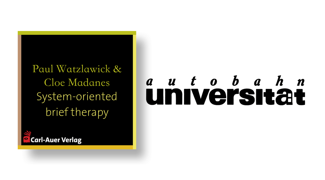 autobahnuniversität / Paul Watzlawick & Cloé Madanes - System-oriented brief therapy
