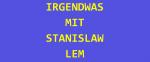 #StanisławLem-Festival 2021